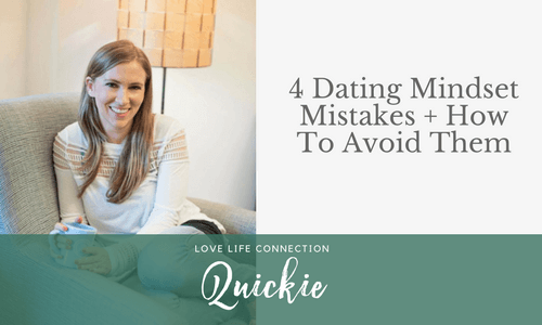 4 Dating Mindset Mistakes + How To Avoid Them