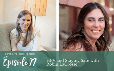 EP72:  HPV and Staying Safe with Robin LaCrosse