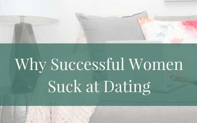 Why Successful Women Suck at Dating