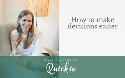 QUICKIE: How to make decisions easier