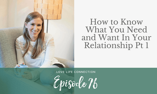 How to Know What You Need and Want In Your Relationship