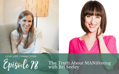 EP78: The Truth About MANifesting with Bri Seeley