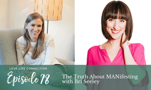 The Truth About MANifesting with Bri Seeley