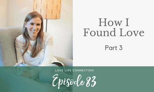 Ep 83: How I Found Love, Pt. 3