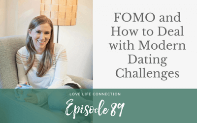 EP89: FOMO and How to Deal with Modern Dating Challenges
