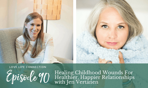 Healing Childhood Trauma For Healthier, Happier Relationships with Jen Vertanen