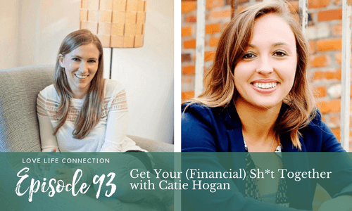 EP93: Get Your (Financial) Sh*t Together with Catie Hogan