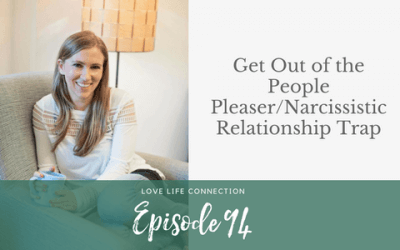 EP94: Get Out of the People Pleaser/Narcissistic Relationship Trap