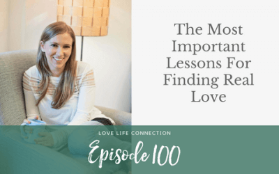 EP100: The most important lessons for finding real love