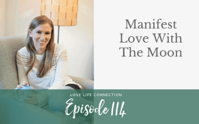 EP114: Manifest Love With The Moon