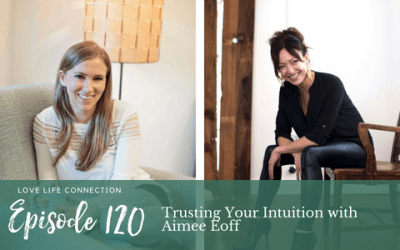 EP120: Trusting Your Intuition with Aimee Eoff