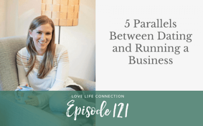 EP121: 5 Parallels Between Dating and Running a Business