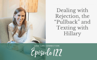 "EP122: Dealing with Rejection, the ""Pullback"" and Texting with Hillary"