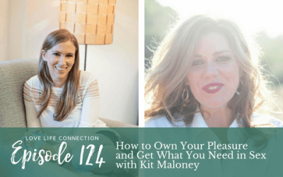 EP124: How to Own Your Pleasure and Get What You Need in Sex with Kit Maloney