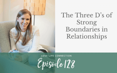 EP128: The Three D's of Strong Boundaries in Relationships