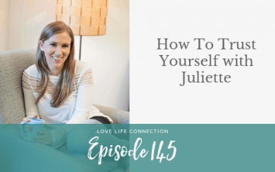 EP145:  How To Trust Yourself with Juliette
