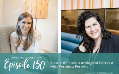 EP150: Your 2019 Love Astrological Forecast with Veronica Perretti