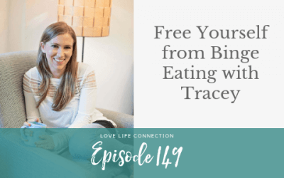 EP149: Free Yourself from Binge Eating with Tracey