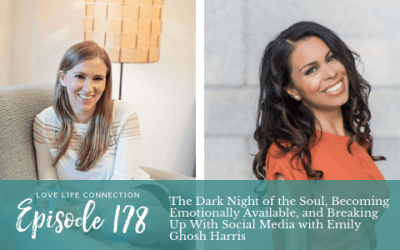 EP178: The Dark Night of the Soul, Becoming Emotionally Available, and Breaking Up With Social Media with Emily Ghosh Harris