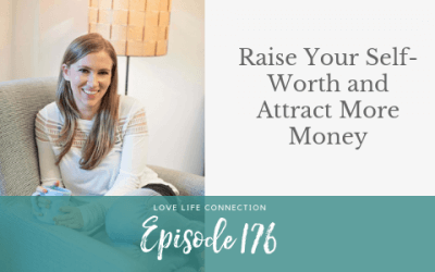 EP176: Raise Your Self-Worth and Attract More Money