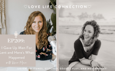 EP209: I Gave Up Men For Lent And Here's What Happened With Kacie Main