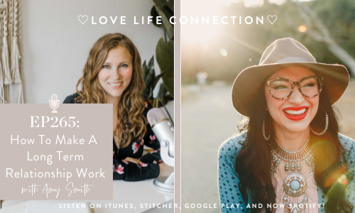 How To Make A Long Term Relationship Work with Amy Smith