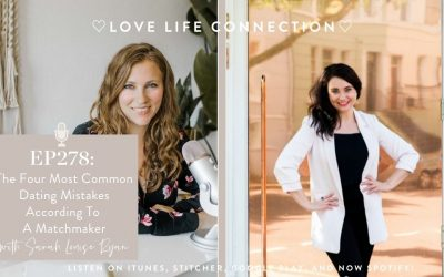 EP278: The Four Most Common Dating Mistakes According To A Matchmaker